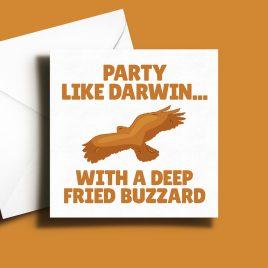 Alternative Greetings Card - Party Like Darwin Deep Fried Buzzard