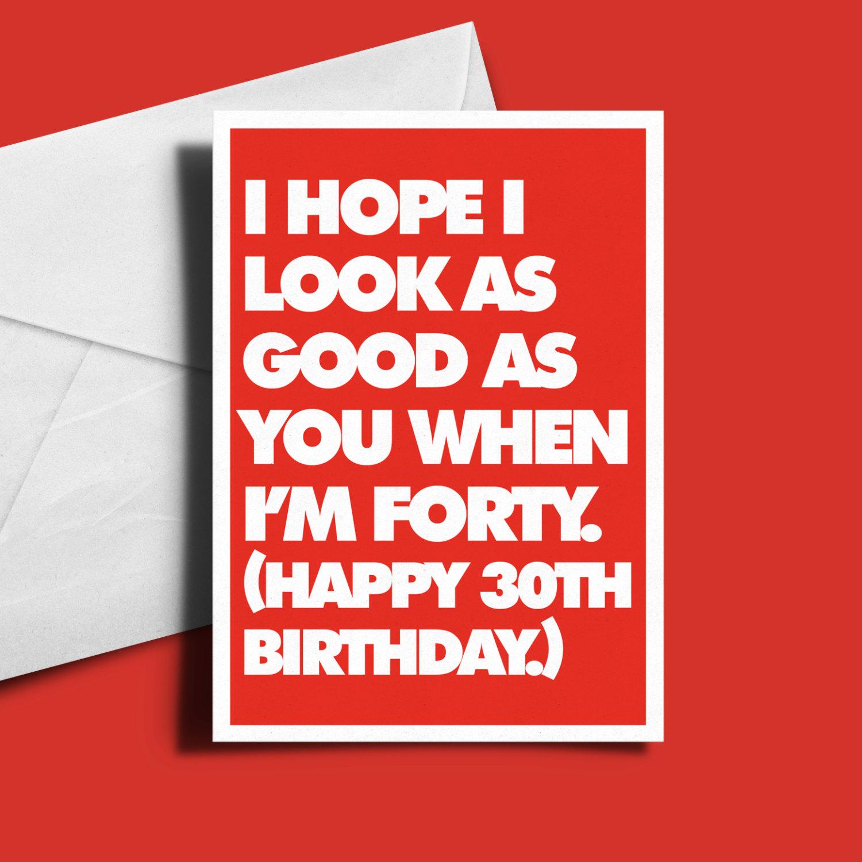 Customisable Alternative Birthday Card I Hope I Look As Good As