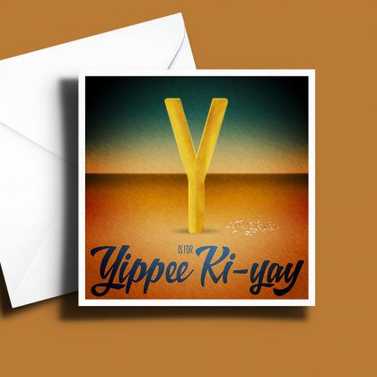 A to Z: Movie Edition - Y is for Yippee Ki-yay 6 x 6 Greetings Card