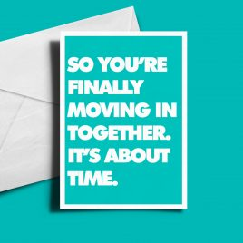 Alternative Greetings Card - So You're Finally Moving In