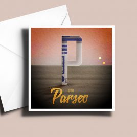 A to Z: Movie Edition - P is for Parsec 6 x 6 Greetings Card