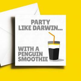 Alternative Greetings Card - Party Like Darwin Penguin Smoothie